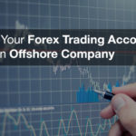 Opening an offshore Forex trading account: What is there to know?